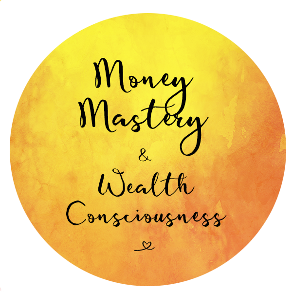 Money Mastery and Wealth Consciousness