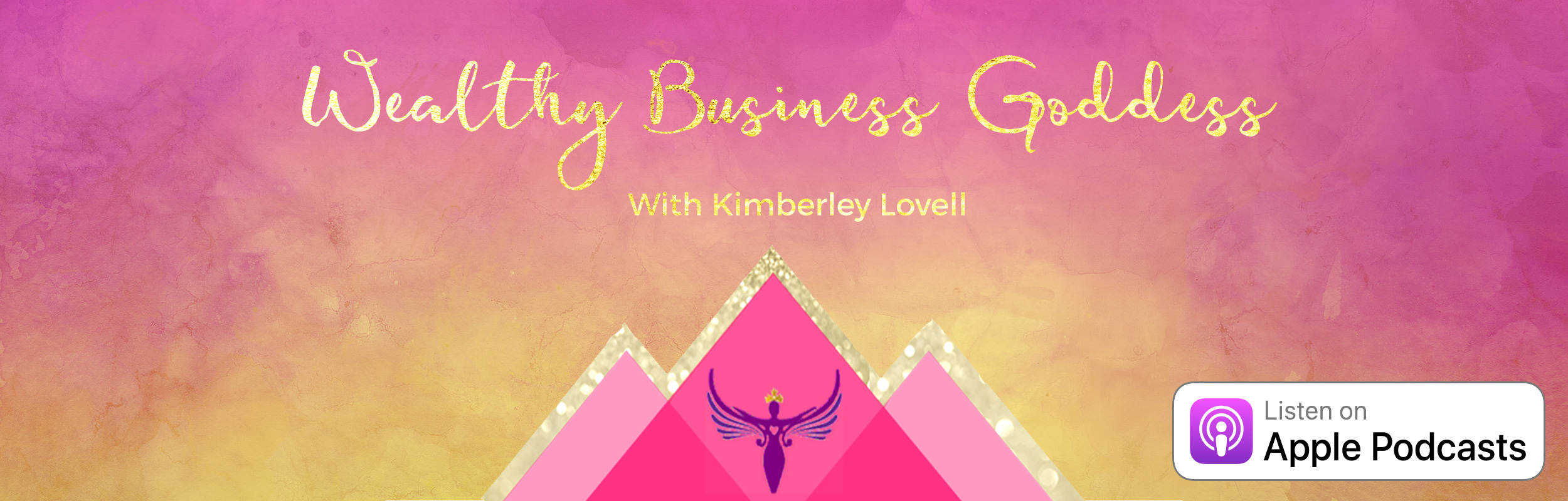 Listen to the Wealthy Business Goddess Podcast