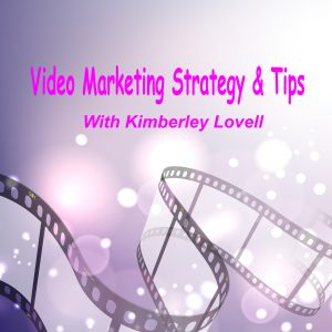 video marketing strategy and tips with Kimberley Lovell