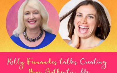 Kelly Fernandes on Creating Your Authentic Life