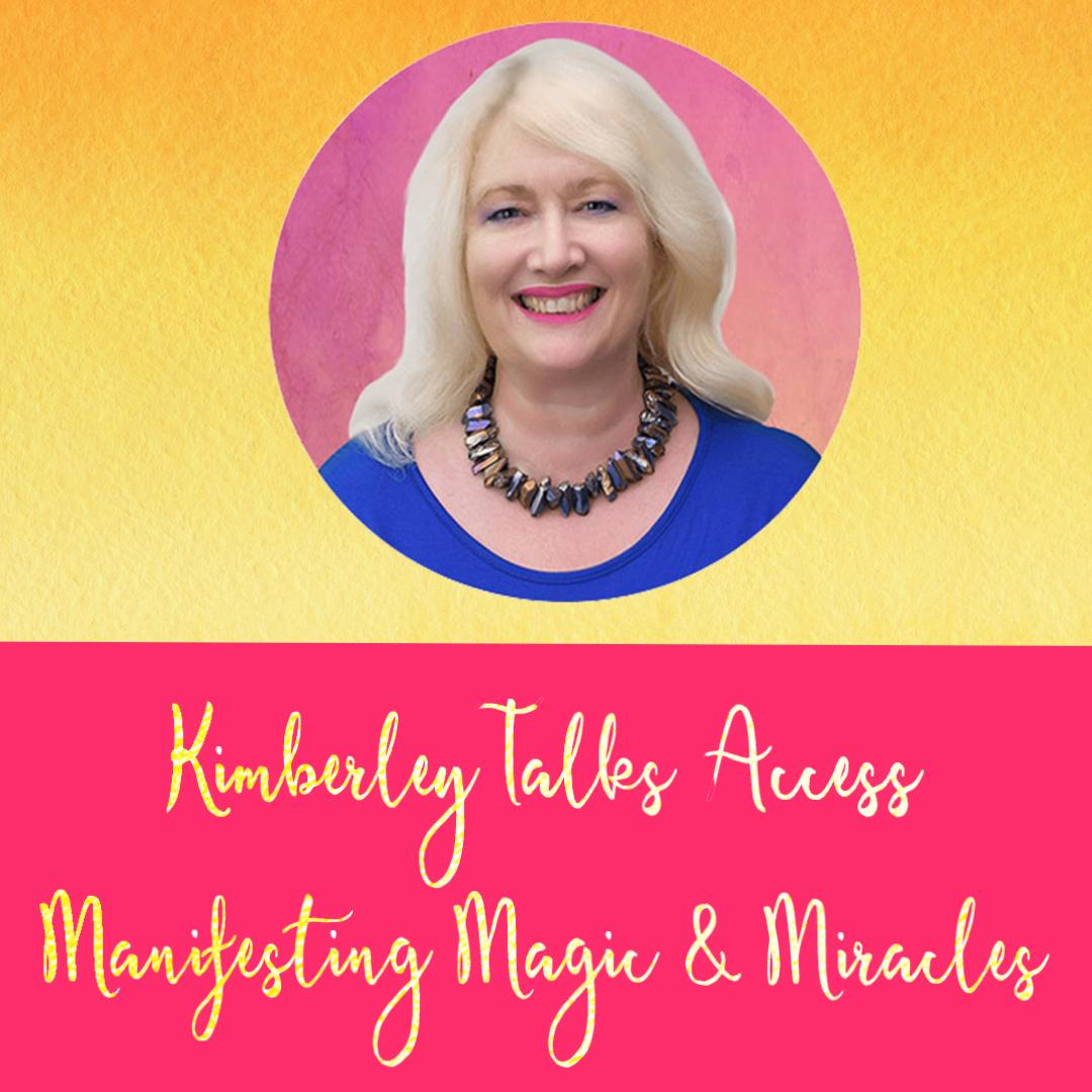 Manifesting Magic and Miracles Kimberley Lovell