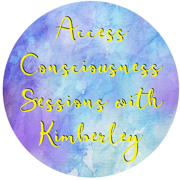 Access Consciousness Sessions with Kimberley